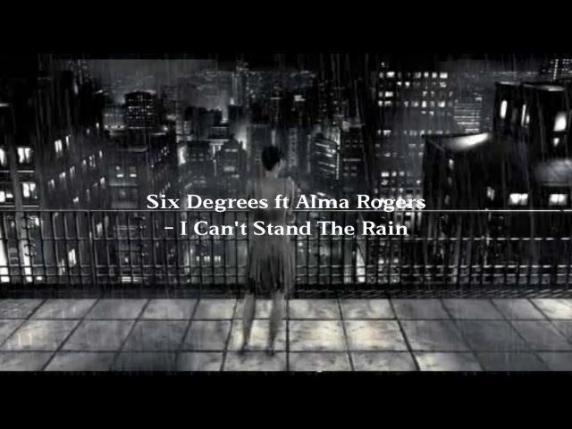 Six Degrees ft Alma Rogers - I Can't Stand The Rain (vk.com/vidchelny)