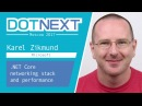 Karel Zikmund NET Core Networking stack and Performance