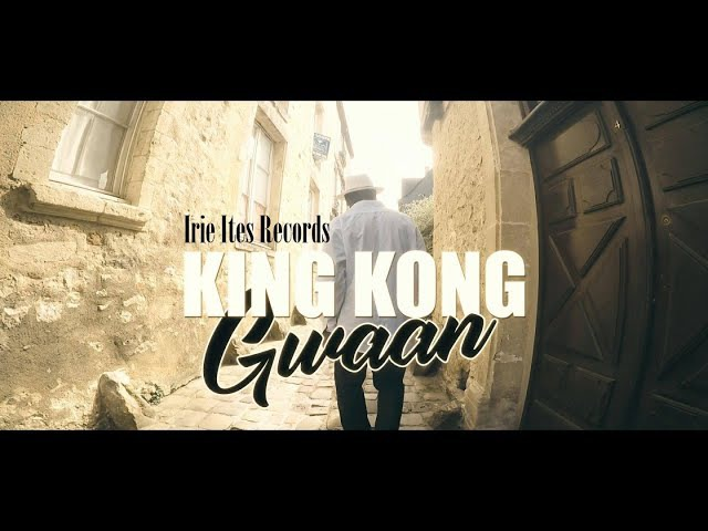 KING KONG - GWAAN - IRIE ITES RECORDS (JAN. 2018)