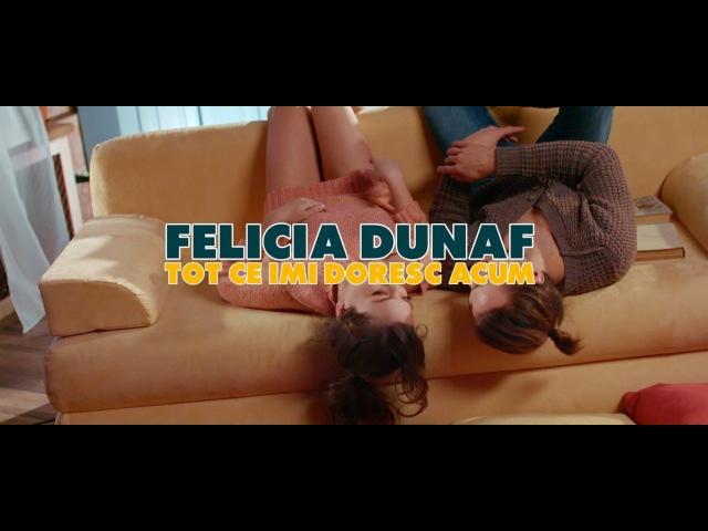 Felicia Dunaf Tot ce imi doresc acum Official Music Video