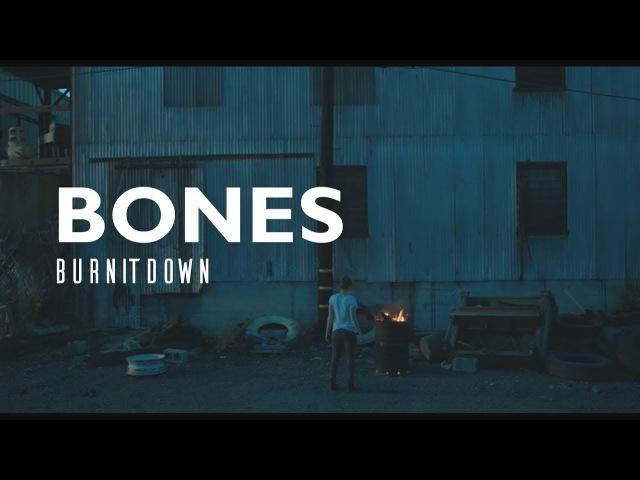 BONES — BurnItDown (СожгиДотла) / ПЕРЕВОД/ RUS SUBS