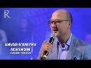Anvar G'aniyev - Adashdim   Анвар Ганиев - Адашдим (concert version MUVAD VIDEO)