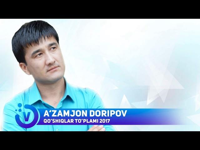 A'zamjon Doripov - Qo'shiqlar to'plami   Аъзамжон Дорипов - Кушиклар туплами 2017