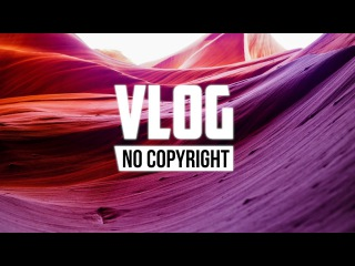 Dyalla - Oh, My Life (Vlog No Copyright Music)