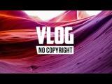Dyalla - Oh, My Life (Vlog No Copyright Music)