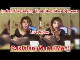 Indian Girl Saying in Live Video That She Likes and Loves Pakistani Mard (Men)