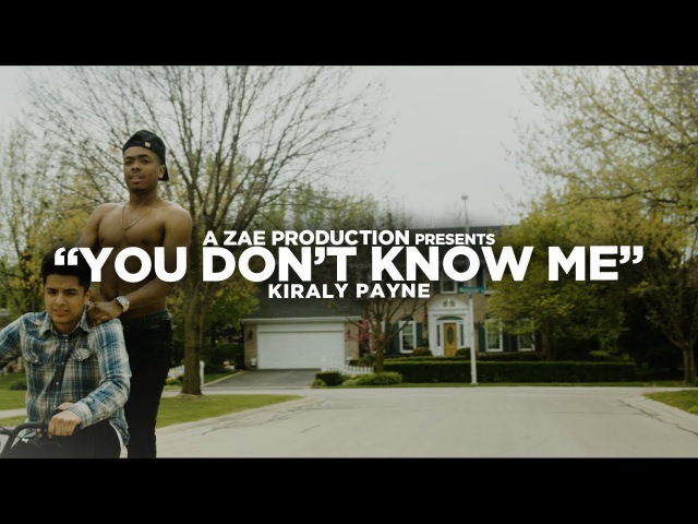 Kiraly Payne - YOU DON'T KNOW ME (Official Music Video) @AZaeProduction x @VisualSZN