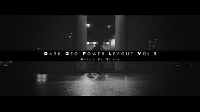 Dark Geo Power League Vol.1 | Nexus VS Qu1ck | Round 3