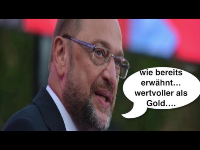 Das soll wertvoller als Gold sein Herr Hausmeister-Gehilfe Martin Schulz?