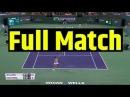 Venus Williams vs Daria Kasatkina Full Match HD Semi Final BNP Paribas Open Indian Wells 2018