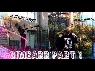 Artem Trusov&Kostylev-Sergei Gimbarr part-1
