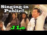 SINGING IN PUBLIC - JENNIFER LOPEZ (J LO)