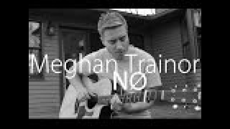 Meghan Trainor No Acoustic Cover by Jonah Baker