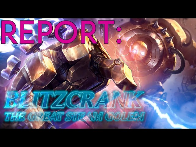 Report: Blitzcrank - Papa Cranky Gibe Da Spanky