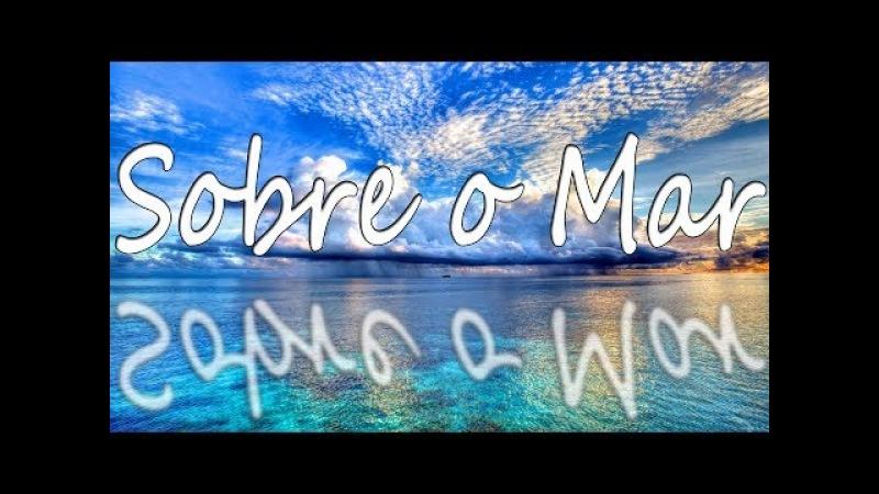 SOBRE O MAR - Noemi Nonato - Letra
