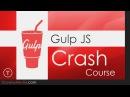 Gulp JS Crash Course
