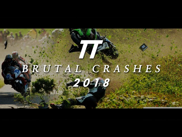 TT Isle Of Man - Brutal Crashes, Sad Moments 2018