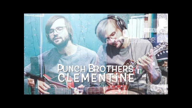 Clementine (Punch Brothers cover)
