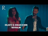 Dilso'z & Sinan O'zen - Sevgilim (Узбекистан, Турция 2018) +