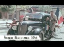 French Résistance in 1944 in color and HD
