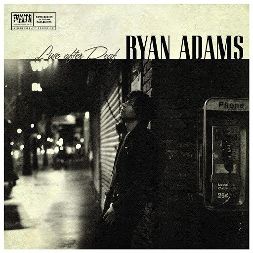 Ryan Adams альбом Live After Deaf (Collection)