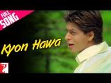Kyon Hawa - Full Song _ Veer-Zaara _ Shah Rukh Khan _ Preeti Zinta