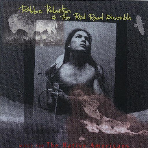Robbie Robertson альбом Music For The Native Americans