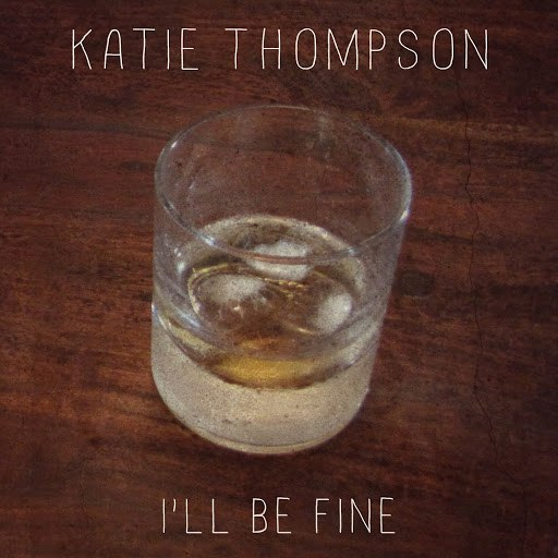 Katie Thompson альбом I'll Be Fine