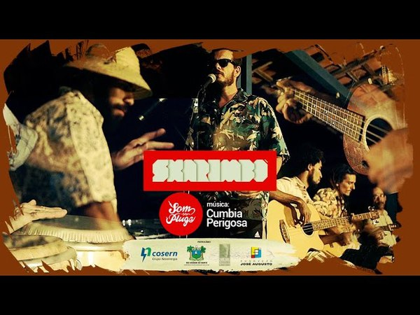 Skarimbó - Cumbia Perigosa [Som sem Plugs]