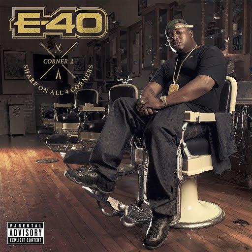 E-40 альбом Sharp on All 4 Corners: Corner 2