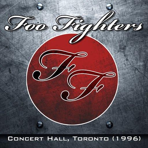 Foo Fighters альбом Concert Hall, Toronto, Canada. 1996 (Live FM Radio Broadcast Concert In Superb Fidelity)