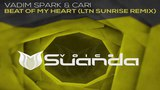 Vadim Spark &amp Cari - Beat Of My Heart (LTN Sunrise Extended Remix)