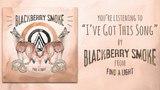 Blackberry Smoke - I've Got This Song (Audio)