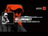 #Techno #music with Hellomonkey - Mother Said More Techno Podcast 010 (Budapest, Hungary)