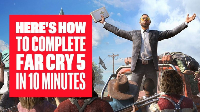 How to Complete Far Cry 5 in 10 Minutes - New Far Cry 5 Gameplay