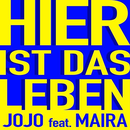 Jojo альбом Hier ist das Leben (feat. Maira)