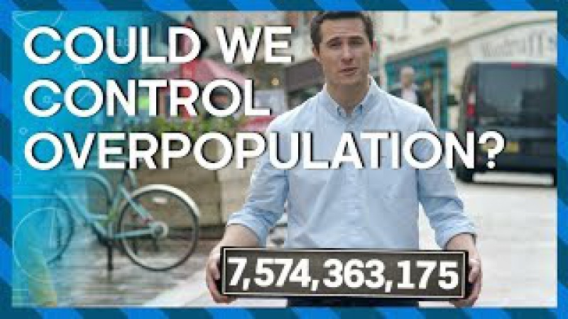 Could we control human overpopulation? - Earth Lab