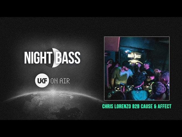 Chris Lorenzo b2b Cause Affect UKF On Air x Night Bass