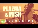 Plazma &amp Mish - Rescue Me (Official Audio 2018)