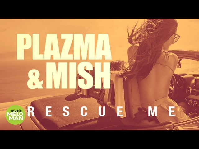 Plazma & Mish - Rescue Me (Official Audio 2018)