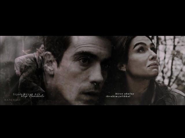 Siyah Beyaz Aşk Klip (Birce Akalay İbrahim Çelikkol)