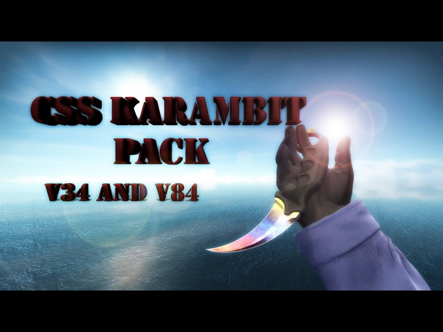 CSS Karambit Pack Ct Arm Download v34 and v84