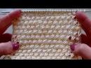 Ажурный узор сеточка из вытянутых петель Вязание спицами Видеоурок 215