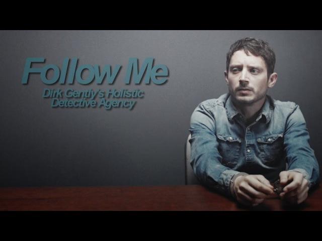 Follow Me   Dirk Gently