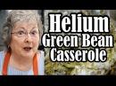 Helium-Infused Green Bean Casserole