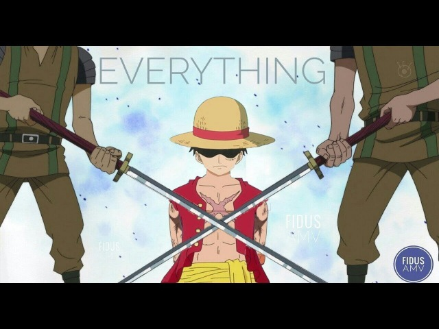 One piece「AMV」- Everything [REUPLOAD]