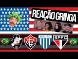 GRINGOS REAGEM AOS HINOS DE FUTEBOL (Parte 4): Vasco da Gama, São Paulo FC, Avaí e Vitória!