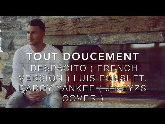 DESPACITO ( FRENCH VERSION ) LUIS FONSI FT. DADDY YANKEE ( J.REYZS COVER ) 👻 JReyzs