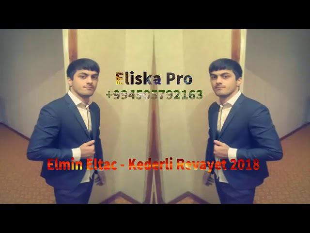 Elmin Eltac -- Olan Hadise Kederli Revayet 2018