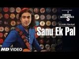 Sanu Ek Pal Acoustic T-Series Acoustics Jubin Nautiyal Latest Hindi Song 2018
